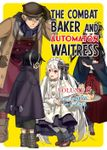 The Combat Baker and Automaton Waitress, Vol. 6