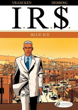 I.R.$. - Volume 2 - Blue Ice