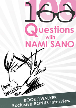 BookWalker Exclusive: 100 Questions with Nami Sano [Bonus Interview]