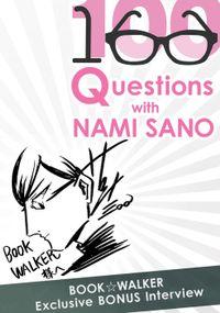 BookWalker Exclusive: 100 Questions with Nami Sano [Bonus Interview]