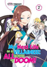 My Next Life as a Villainess: All Routes Lead to Doom! Volume 7