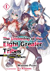 The Underdog of the Eight Greater Tribes: Volume 1
