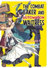 The Combat Baker and Automaton Waitress, Vol. 4