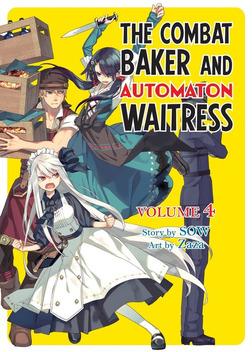 The Combat Baker and Automaton Waitress, Vol. 4-電子書籍