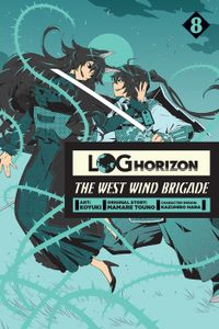 Log Horizon: The West Wind Brigade, Vol. 8