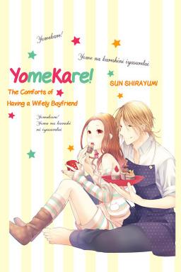 Yomekare! The Comforts Of Having A Wifely Boyfriend, Volume 1