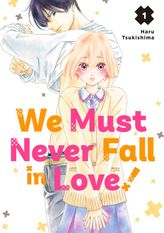 We Must Never Fall in Love! 1