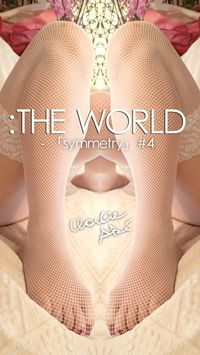 :THE WORLD - 「symmetry」#4
