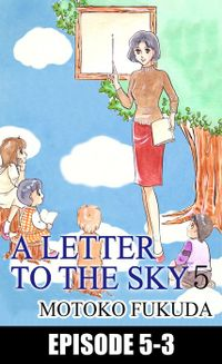 A LETTER TO THE SKY, Episode 5-3