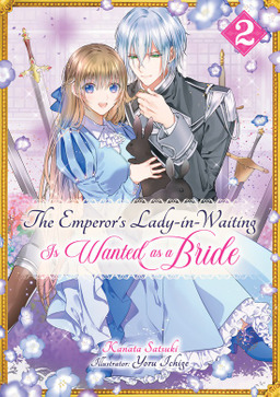 The Emperor's Lady-in-Waiting Is Wanted as a Bride: Volume 2