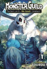 Monster Guild: The Dark Lord's (No-Good) Comeback! Vol. 1