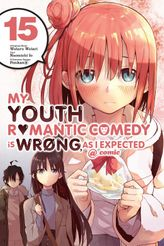 My Youth Romantic Comedy Is Wrong, As I Expected @ comic, Vol. 15