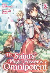 The Saint's Magic Power is Omnipotent Vol. 3