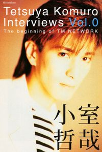 Tetsuya Komuro Interviews Vol.0~The beginning of TM NETWORK