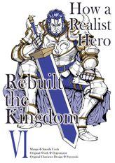 How a Realist Hero Rebuilt the Kingdom Volume 6