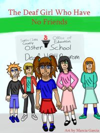 The Deaf Girl Who Have No Friends