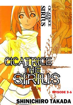 CICATRICE THE SIRIUS, Episode 3-6