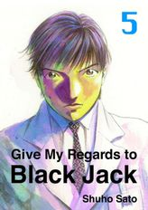 Give My Regards to Black Jack, Volume 5