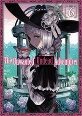 The Unwanted Undead Adventurer Volume 6
