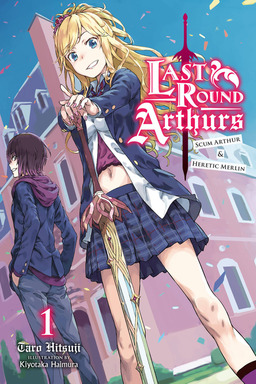 Last Round Arthurs: Scum Arthur & Heretic Merlin, Vol. 1