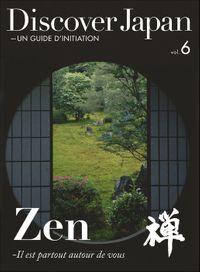 Discover Japan - UN GUIDE D'INITIATION Zen ―Il est partout autour de vous