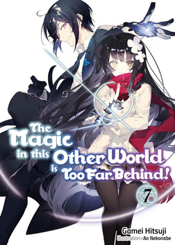 The Magic in this Other World is Too Far Behind! Volume 7-電子書籍