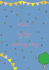 kiss, in the starry sky星空の下、きみとキスを
