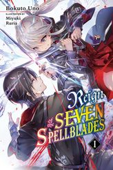 Reign of the Seven Spellblades, Vol. 1