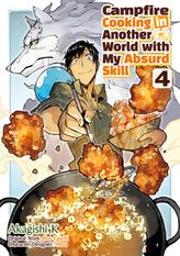 Campfire Cooking in Another World with My Absurd Skill Volume 4