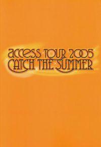 access『access TOUR 2005 CATCH THE SUMMER』オフィシャル・ツアーパンフレット【デジタル版】