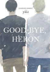 Good-Bye, Heron (Yaoi Manga), Volume 1