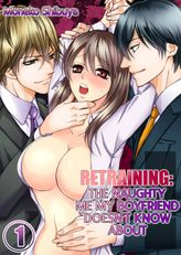 Retraining: The Naughty Me My Boyfriend Doesn't Know About 1