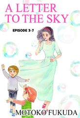 A LETTER TO THE SKY, Episode 3-7