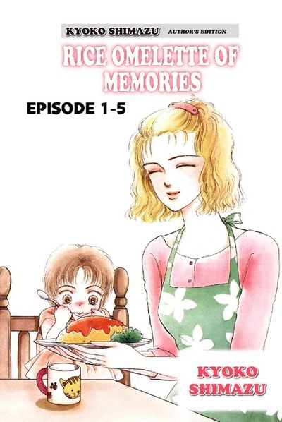 KYOKO SHIMAZU AUTHOR'S EDITION, Episode 1-5