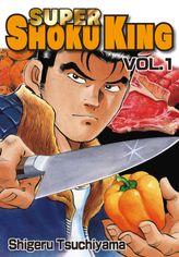 SUPER SHOKU KING, Volume 1