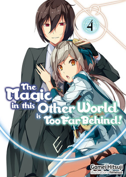 The Magic in this Other World is Too Far Behind! Volume 4-電子書籍