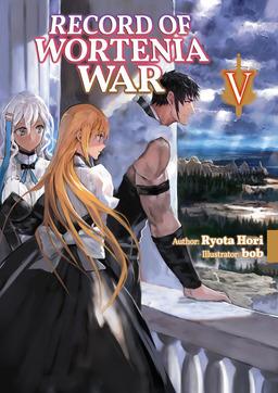 Record of Wortenia War: Volume 5