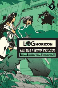 Log Horizon: The West Wind Brigade, Vol. 9