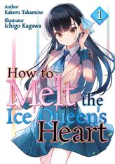 How to Melt the Ice Queen's Heart Volume 1