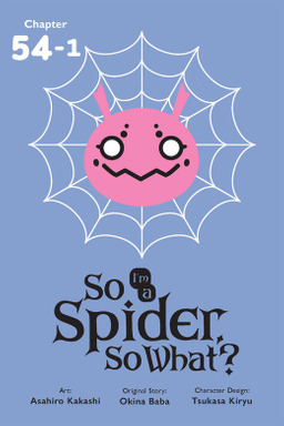 So I'm a Spider, So What?, Chapter 54.1