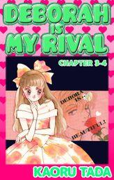 DEBORAH IS MY RIVAL, Chapter 3-4
