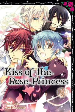 Kiss of the Rose Princess, Vol. 9-電子書籍