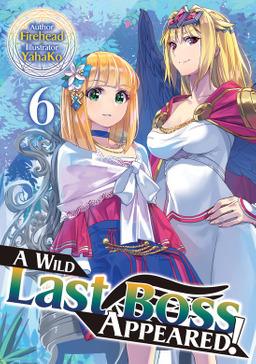 A Wild Last Boss Appeared! Volume 6