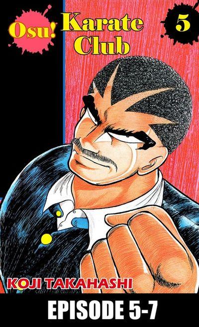 Osu! Karate Club, Episode 5-7