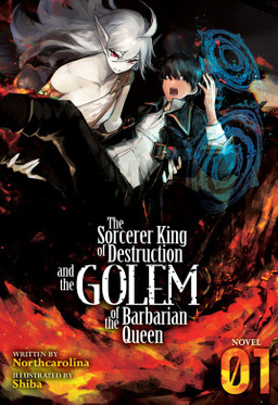 The Sorcerer King of Destruction and the Golem of the Barbarian Queen Vol. 1