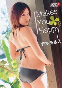 鈴木あきえ「Makes You Happy」