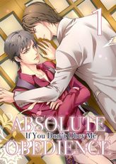 Absolute Obedience ~If you don't obey me~ (Yaoi Manga), Volume 1
