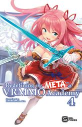 Redefining the META at VRMMO Academy Vol. 4