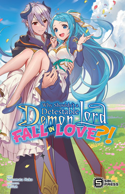 Why Shouldn't a Detestable Demon Lord Fall in Love?! Vol. 1