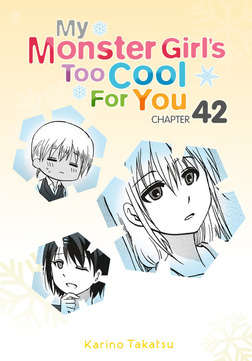 My Monster Girl's Too Cool for You, Chapter 42-電子書籍
